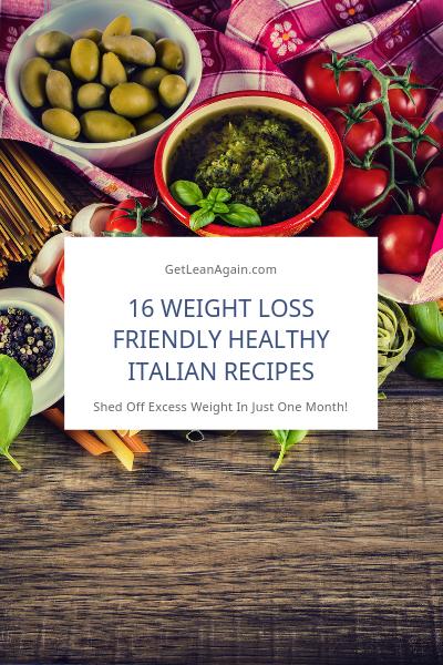 16 Weight Loss Friendly Healthy Italian Recipes