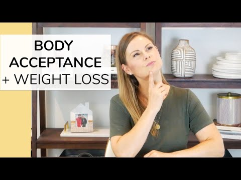 BODY ACCEPTANCE + WEIGHT LOSS   can you do both?