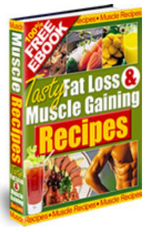 Tasty Fat Loss - Muscle Gaining Recipes